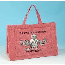JB82 Knitting Bag IF I CANT TAKE MY KNITTING Bright Pink