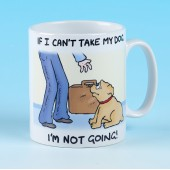 5173 Mug-IF I CAN'T TAKE MY DOG
