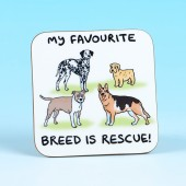 5275 Coaster-MY FAVOURITE BREED IS RESCUE