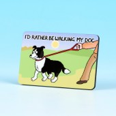 6172 Fridge Magnet-I'D RATHER BE WALIKING MY DOG