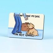 6173 Fridge Magnet-IF I CAN'T TAKE MY DOG