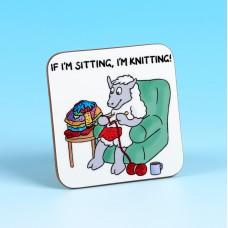 5235 Coaster-IF I'M SITTING, I'M KNITTING