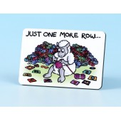 6104 Fridge Magnet-JUST ONE MORE ROW