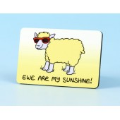 6105 Fridge Magnet-EWE ARE MY SUNSHINE