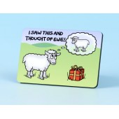 6108 Fridge Magnet-I SAW THIS AND THOUGHT OF EWE