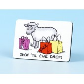 6109 Fridge Magnet-SHOP TIL EWE DROP