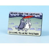 6111 Fridge Magnet-NEVER MIND THE WEATHER