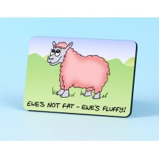 6116 Fridge Magnet-EWE'S NOT FAT, EWE'S FLUFFY