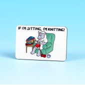6145 Fridge Magnet-IF I'M SITTING, I'M KNITTING